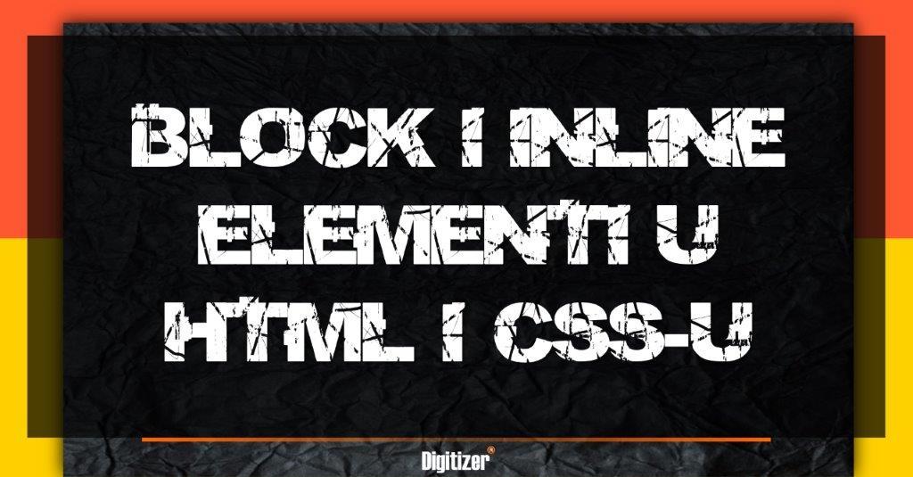 Naslovna Slika Za Tekst Šta Su Blok I Inline Elementi U HTML-u I CSS-u?