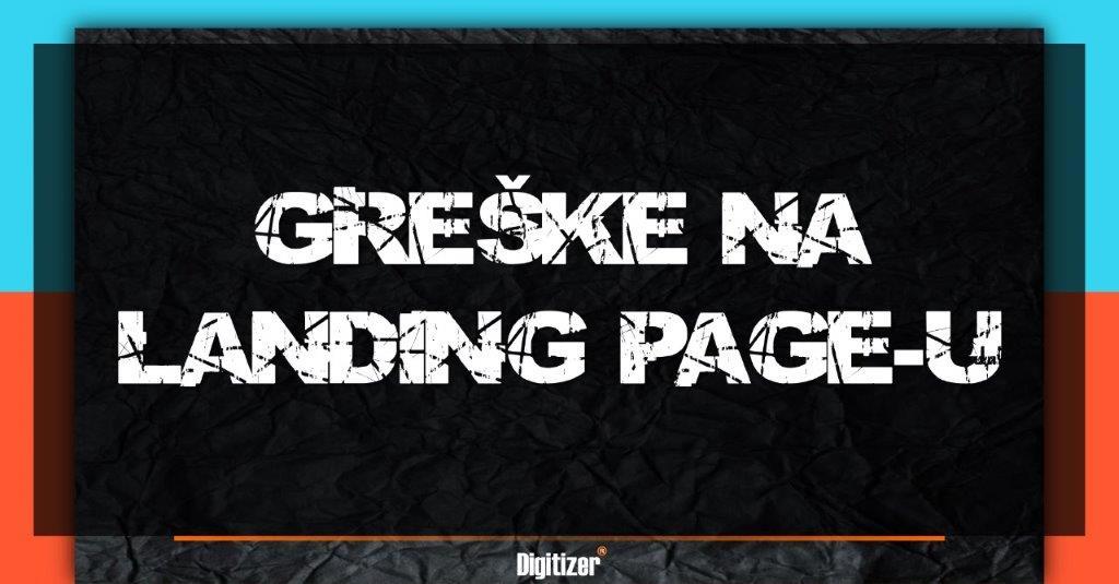 Naslovna Slika Za Blog Tekst Koje Su Najčešće Greške Na Landing Page-u