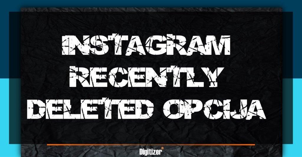 Naslovna Slika Za Tekst Instagram Uvodi Recently Deleted Opciju