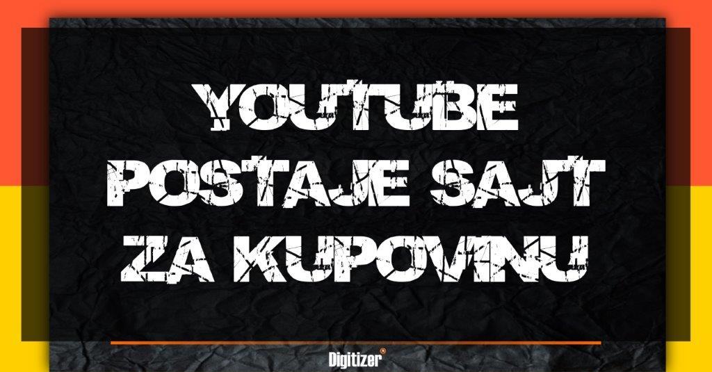 Naslovna Slika Za Blog Tekst YouTube Postaje Sajt Za Kupovinu
