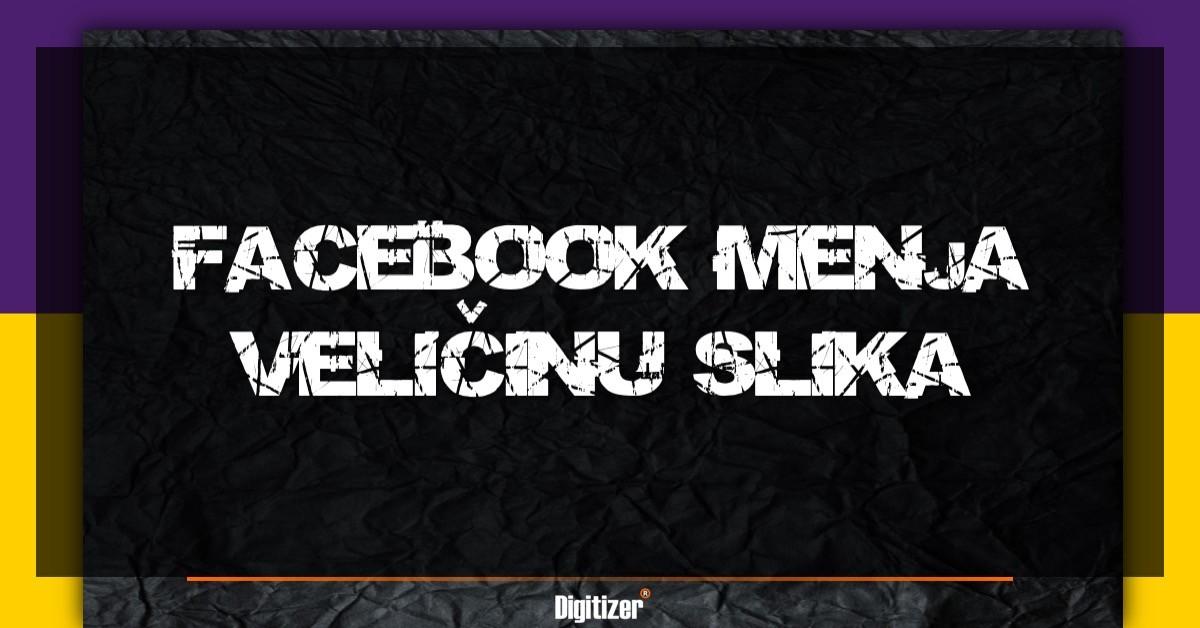 Facebook Menja Veličinu Slika Koje Se Prikazuju U News Feed-u