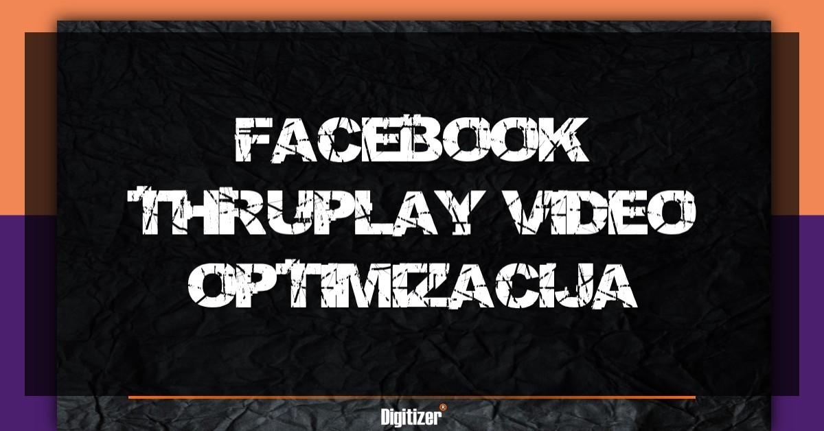 Šta Je Facebook ThruPlay Video Optimizacija