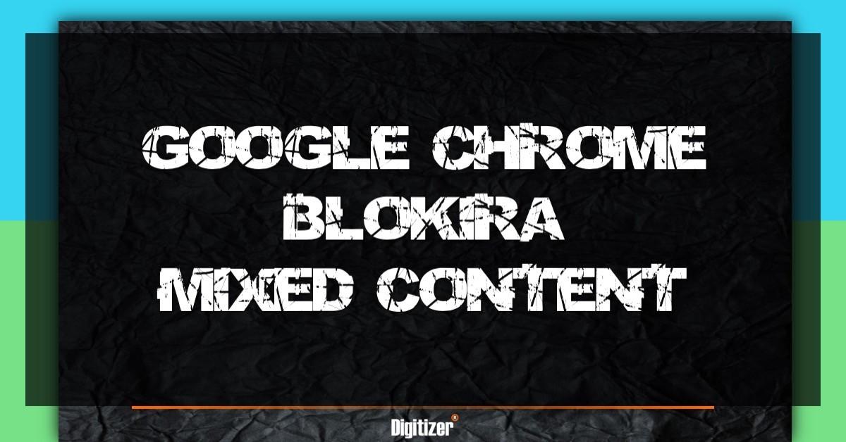 Google Chrome će Blokirati Mixed Contnent Na Web Sajtovima