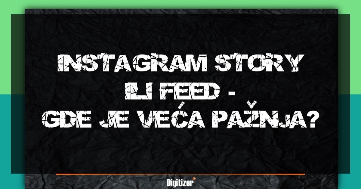 Gde Je Veća Pažnja Klijenata, Na Instagram Story Ili Feed?