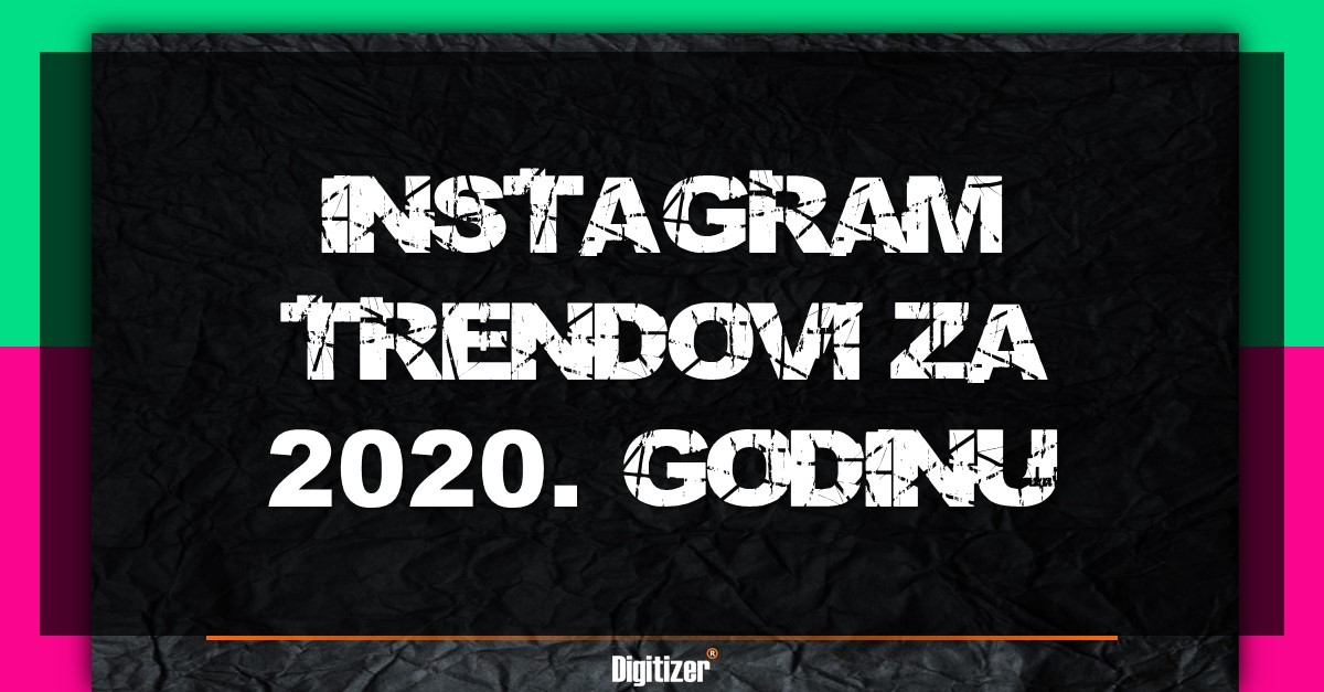 Instagram Trendovi Za 2020 Godinu