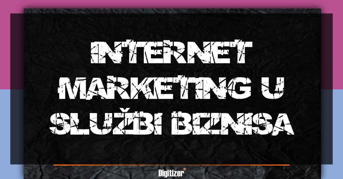 Internet Marketing U Službi Biznisa