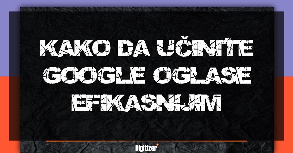 Kako Se Prave Efikasni Google Oglasi