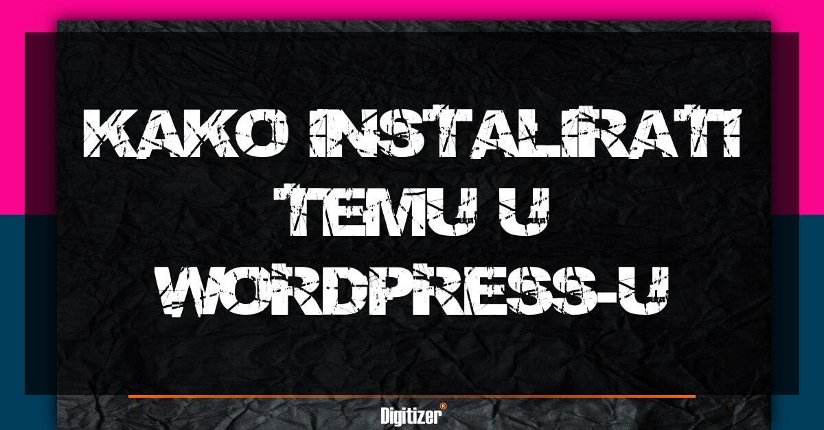 Kako Se Instalira WordPress Tema?
