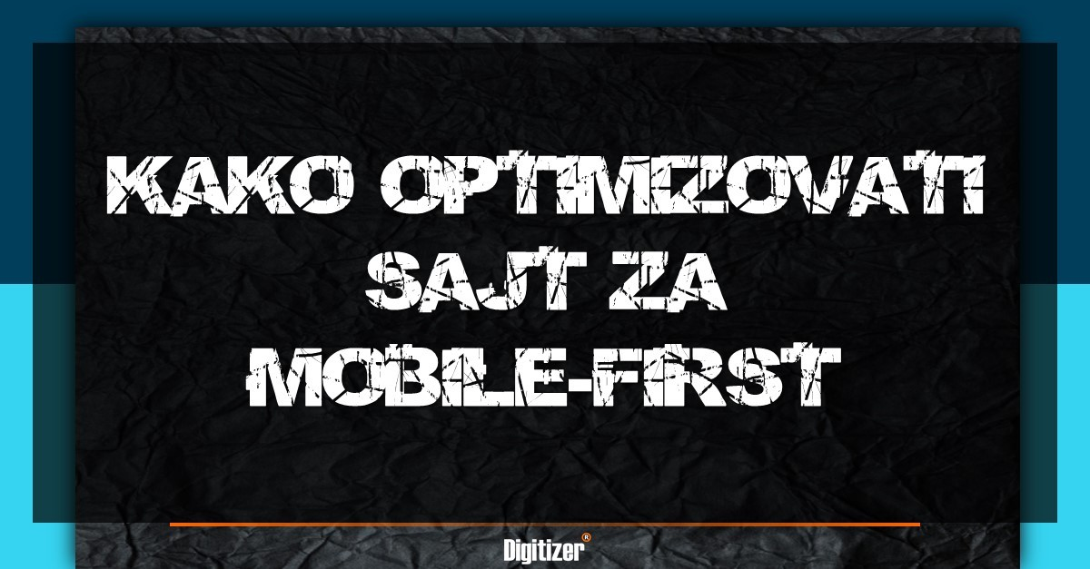 Kako Optimizovati Sajt Za Mobile-first