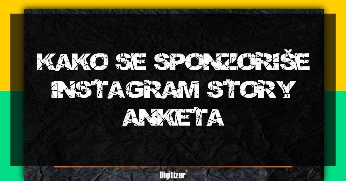 Kako Se Sponzoriše Instagram Story Anketa?