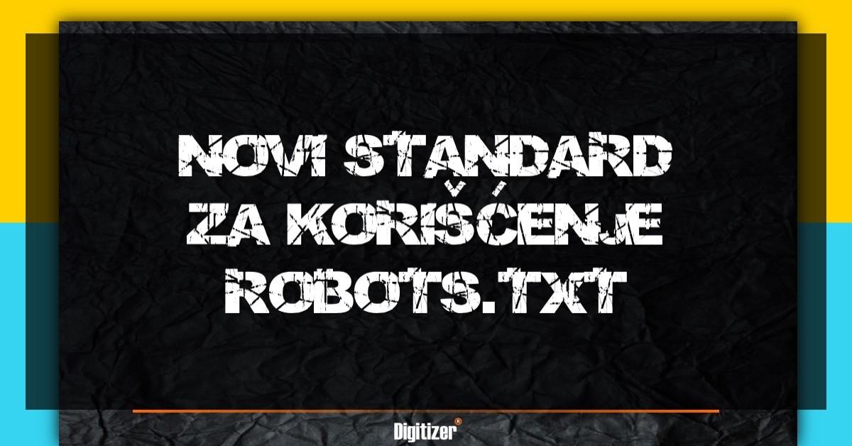 Google Uvodi Novi Standard Za Korišćenje Robots.txt Fajlova