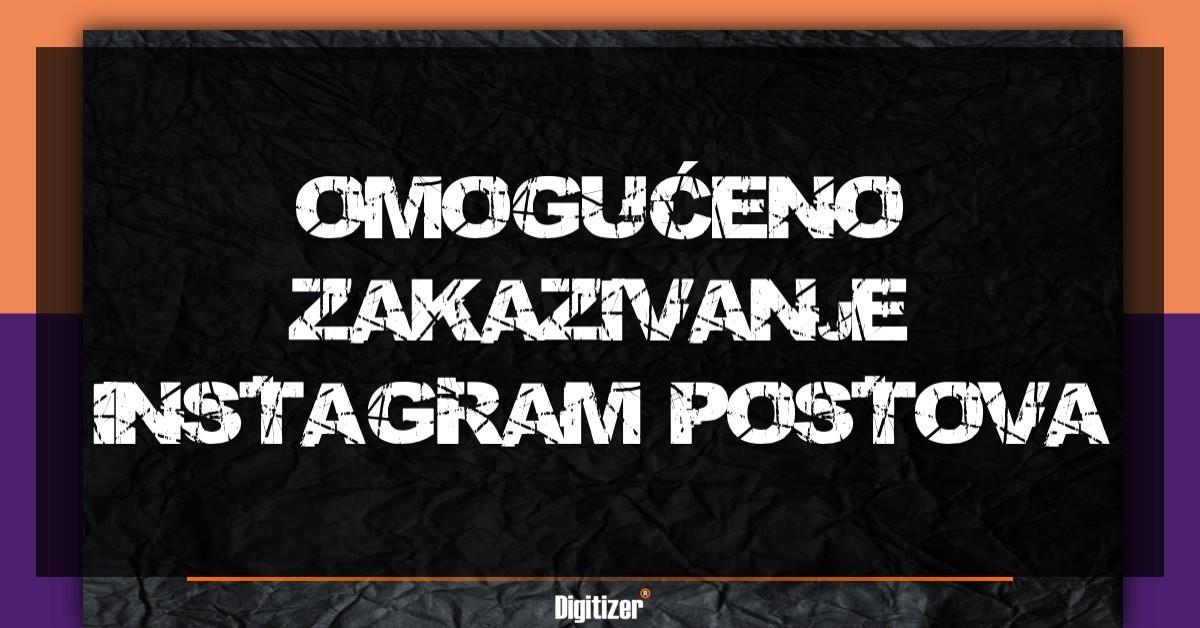 Omoguceno Zakazivanje Instagram Postova