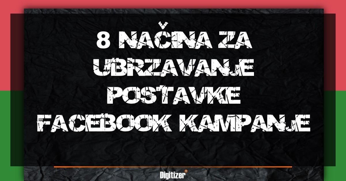 Brže I Efikasnije Postavljanje Facebook Kampanja