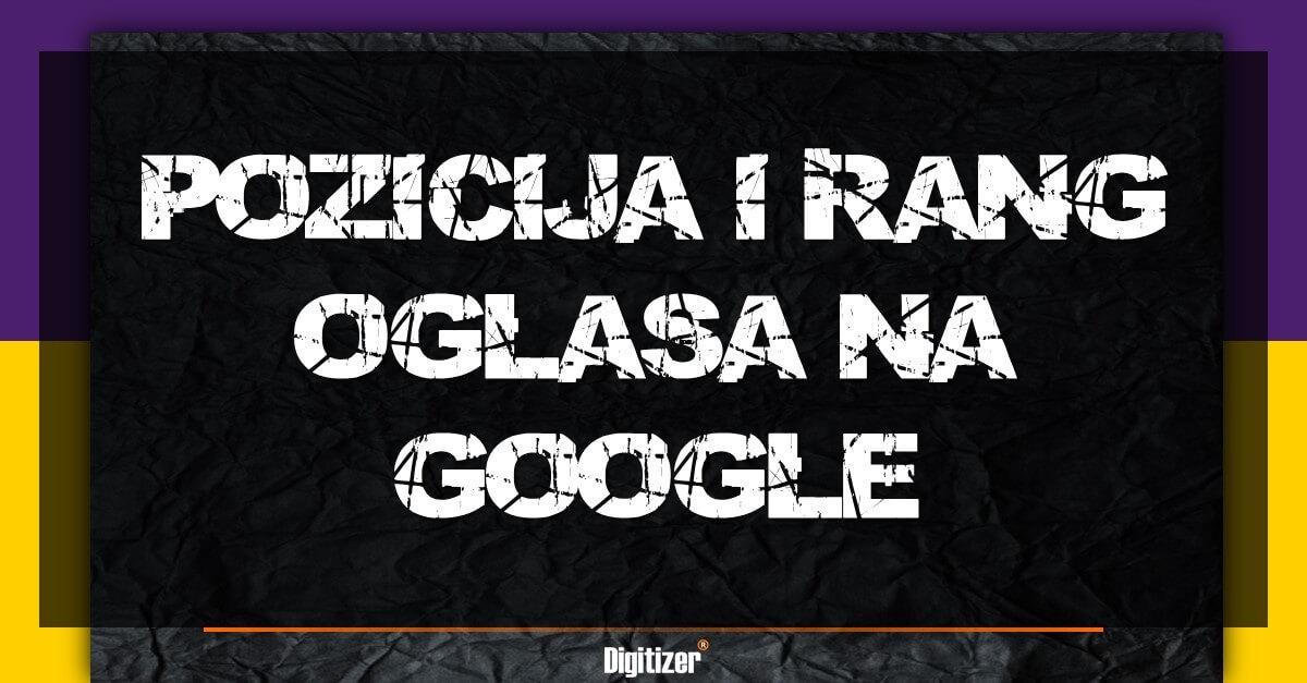 Kako Se Određuje Pozicija Oglasa Na Google?