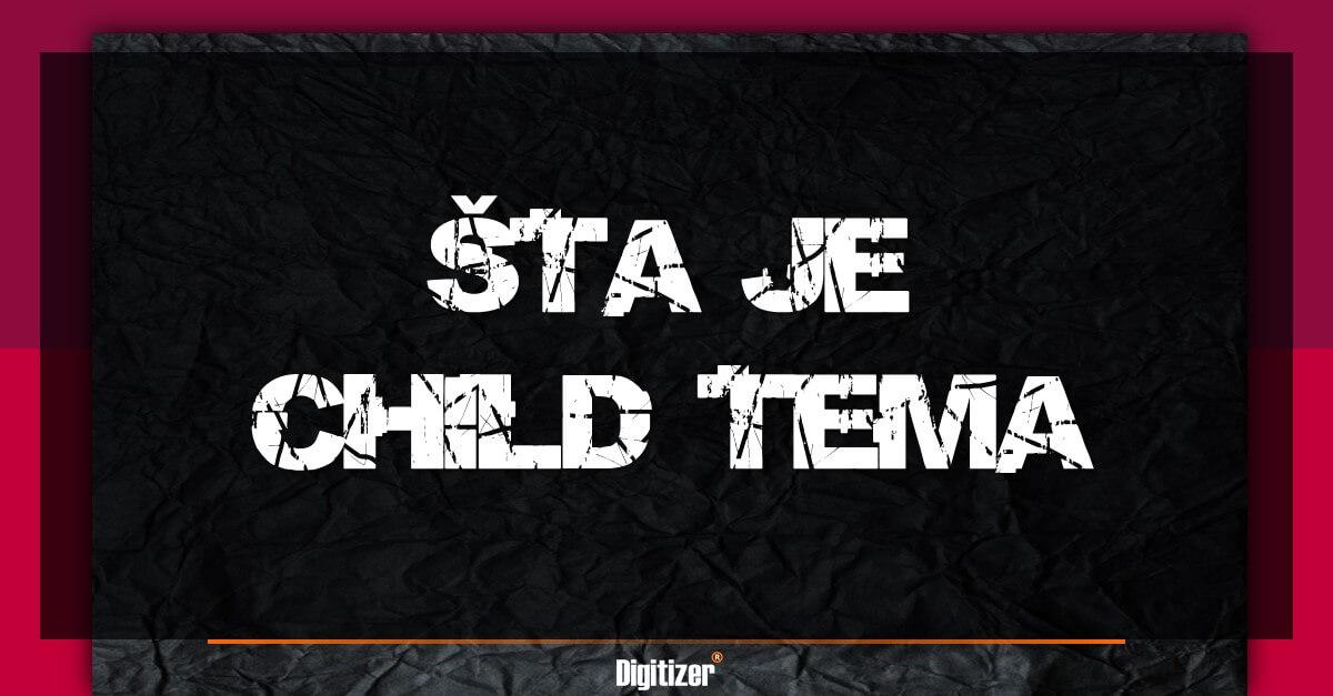 Šta Je Child Tema?