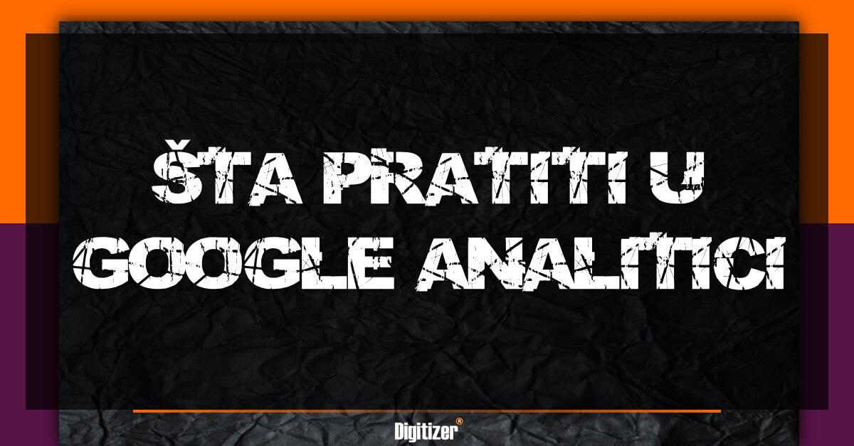 Koje Metrike U Google Analitici Treba Pratiti?
