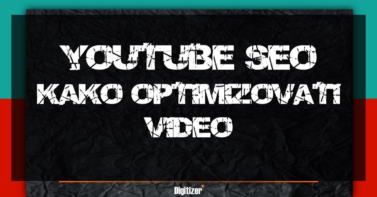 Youtube-seo-kako-optimizovati-video